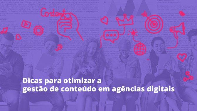 Táticas para otimizar a gestão de conteúdo em agências digitais