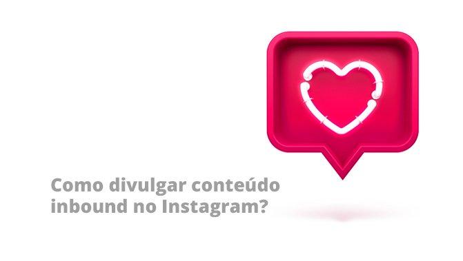 Como divulgar conteúdo no Instagram