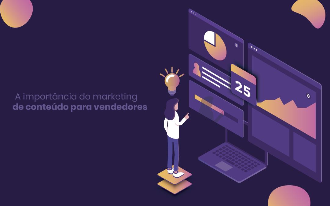 A importância do marketing de conteúdo para vendedores