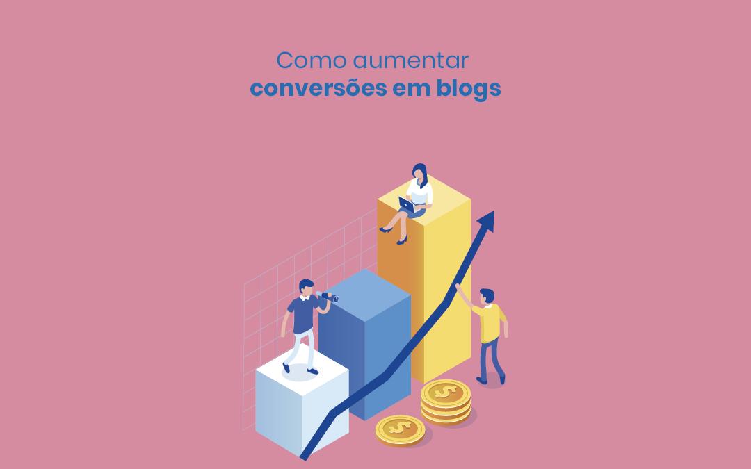 Como aumentar a taxa de conversão em blogs