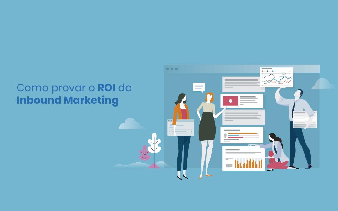 Como provar o ROI do Inbound Marketing e impressionar seu chefe
