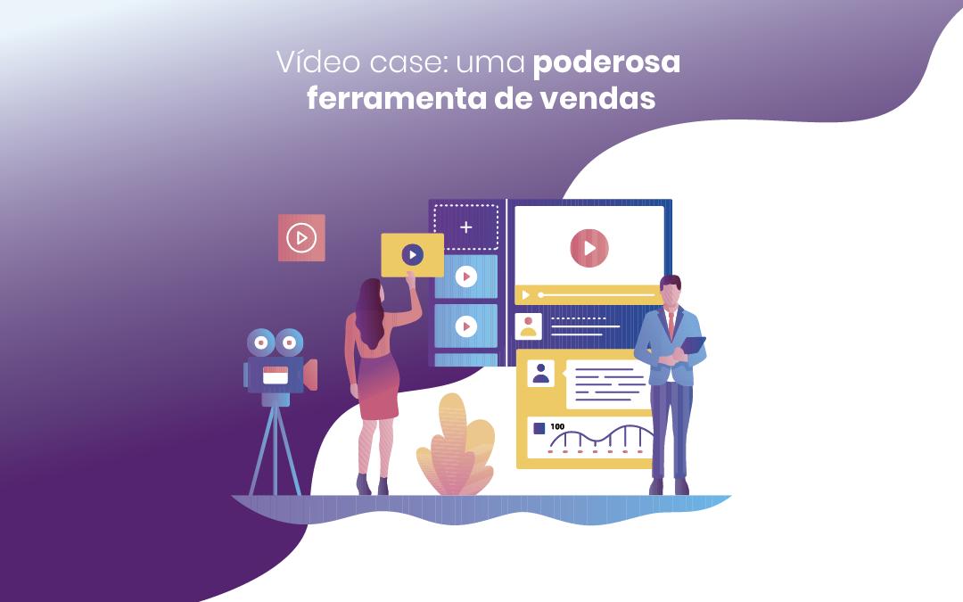 Vídeo case: entenda o potencial desse formato para gerar vendas