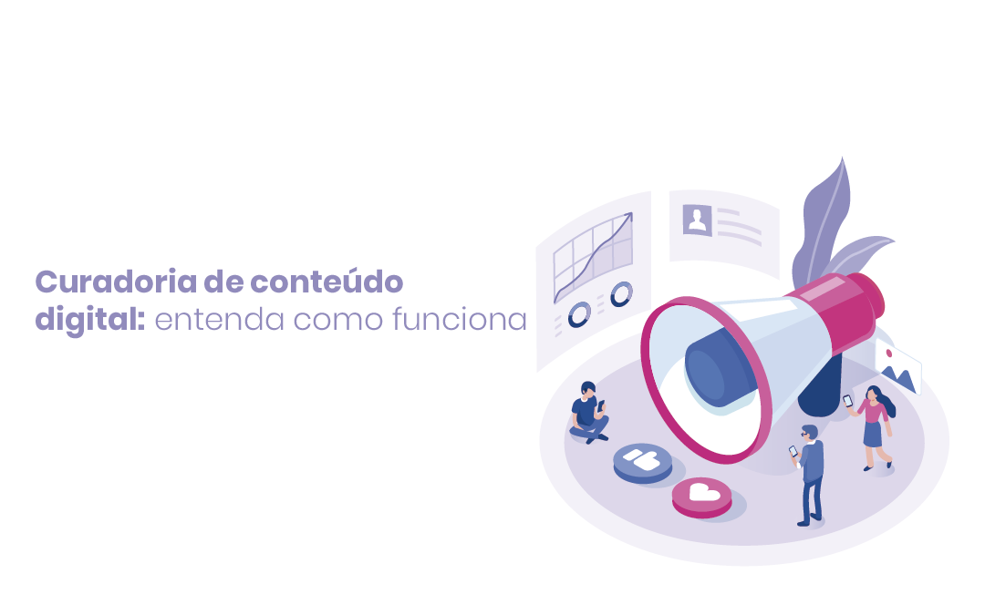 Curadoria de conteúdo digital: você sabe como ela funciona?