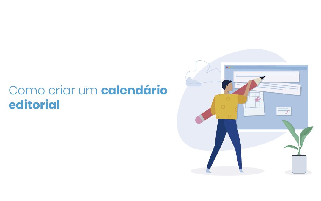 Como criar um calendário editorial para marketing digital em 4 passos