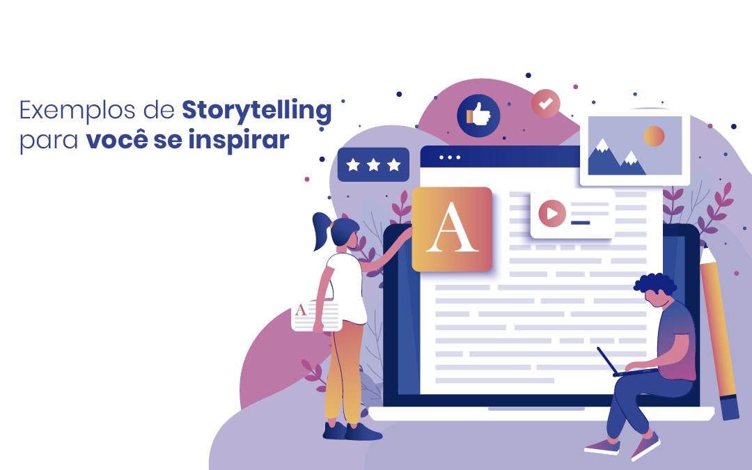 3 exemplos de storytelling para impulsionar seu Marketing de Conteúdo