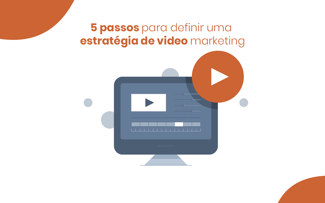 Defina sua estratégia de vídeo marketing em 5 passos