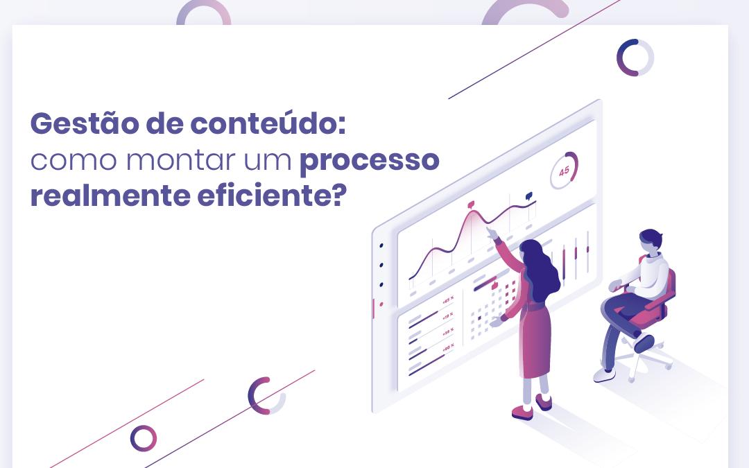 Gestão de conteúdo: como montar um processo realmente eficiente?