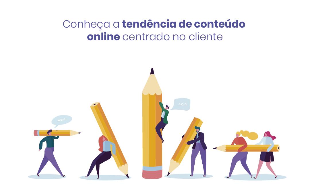 Conteúdo online: concentre seus esforços no cliente